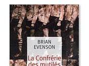 confrérie mutilés Brian Evenson