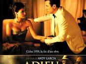 ADIEU CUBA ANDY GARCIA