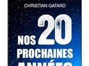 """septembre prochain, sortira nouveau livre Christian Gatard """"Nos vingt prochaines années"""" chez Archipel. nous avait honoré d'un texte psychodrome), hiver. Nous attendons avec impatience... d'autant plus qu'il site"""