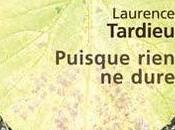 Puisque rien dure Laurence Tardieu