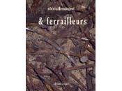 """ferrailleurs"""", Cédric Demangeot (lecture Julien Martin)"""