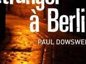 Etranger Berlin Paul Dowswell