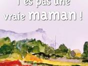 """J'ai """"T'es vraie maman"""" Mary Dollet."""
