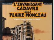 L'envahissant cadavre place Monceau, Malet, Moynot
