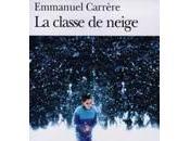 """Emmanuel CARRERE -""""La classe neige"""""""