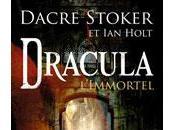 Dracula l'immortel Dacre Stoker