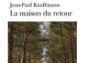 maison retour Jean-Paul Kauffmann
