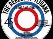 J'adore flic, Rebels Tijuana
