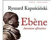 Ébène, aventures africaines (Ryszard Kapuscinski)
