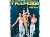 """""""Trapèze"""" Guêpier pour abeilles"""" Burt Lancaster, troisième trapèziste chez Carol Reed, """"Volpone"""" selon Joseph Manckiewicz"""