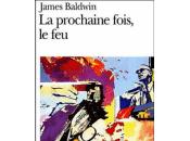 Prochaine fois feu, James Baldwin