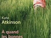 Kate Atkinson quand bonnes nouvelles