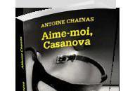 Antoine Chainas Aime-moi, Casanova
