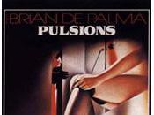 PULSIONS Brian Palma