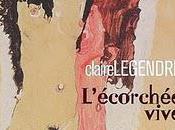 Claire Legendre L'écorchée vive