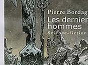 Derniers Hommes Pierre Bordage