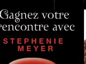 Détails concours pour rencontrer Stephenie Meyer