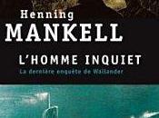 L'homme inquiet Henning MANKELL