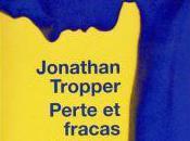 Perte fracas Jonathan Tropper