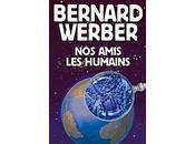 amis humains Bernard Werber