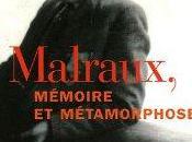 Malraux, Mémoire métamorphose