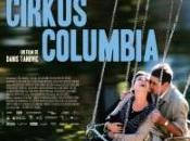 Circus Columbia. Tellement réel...