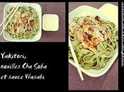 Yakitori, nouilles soba sauce wasabi