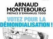 Votez pour démondialisation. Arnaud Montebourg.