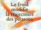 [Chronique] froid modifie trajectoire poissons Pierre Szalowski