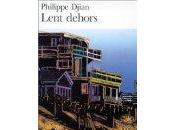 Lent Dehors Philippe Djian