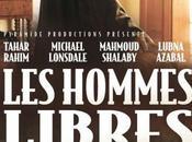 HOMMES LIBRES d'Ismael Ferroukhi