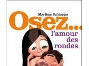Osez... L'amour rondes Marlène Schiappa