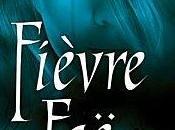 Fièvre faë– Karen Marie Moning