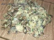 Champignons oeufs brouillés