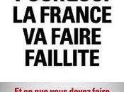 Pourquoi France faire faillite vous devez pour sortir