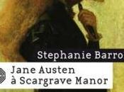 Jane Austen détective, Tome Scargrave Manor Stephanie BARRON