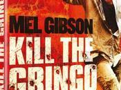 Kill Gringo Gibson back action
