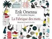 fabrique mots, Erik Orsenna, Edition Stock
