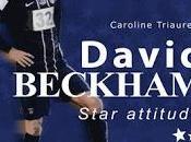 David Beckham- Star attitude Caroline Triaureau