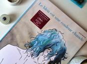 """bleu couleur chaude Julie Maroh, oui, """"avant"""" d'Adèle d'Abdellatif Kechiche"""