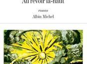 revoir là-haut Pierre LEMAITRE Rentrée littéraire 2013 Prix Goncourt