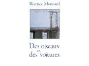 """""""Des oiseaux voitures"""" Béatrice Monnard"""