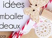 idées originales pour emballer joliment paquets cadeaux Noël