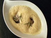 Velouté foie gras huîtres Puligny Montrachet