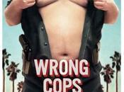 Critique Ciné Wrong Cops, wrong movie
