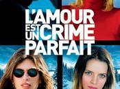 Cinéma L'amour crime parfait, l'affiche, photos bande annonce