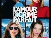 L'amour crime parfait cinéma polar montagnard ambigu charme vénéneux