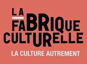 Fabrique culturelle besoin d'un débat!
