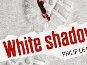 Sortie White Shadow Philip