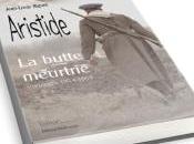 Aristide, butte meurtrie (Vauquois 1914-1918), Jean-Louis Riguet